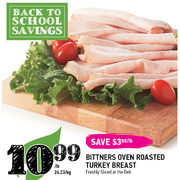 Bittners Oven Roasted Turkey Breast  - $10.99/lb  ($3.00  off)