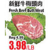 Fresh Beef but Meat  - $3.98/lb