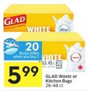 Glad Waste Or Kitchen Bags - $5.99
